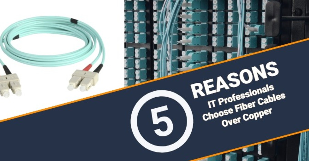 5 Reasons Why It Professionals Choose Fiber Optic Cables Instead Of Copper